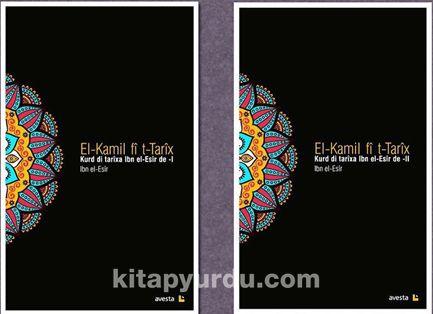 Kurd Di Tarixa Ibn El-Esir De Ji El-Kamil Fi T-Tarix A Ibn El-Esir (2 Cilt) - İbn el-Esir pdf epub