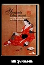 Yatağında Yalnız Mısın? Eski Japon Ozanlarından Aşk ve Özlem Şiirleri