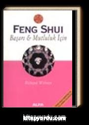 Feng Shui Başarı ve Mutluluk İçin
