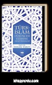Türk-İslam Düşüncesi Üzerine Araştırmalar