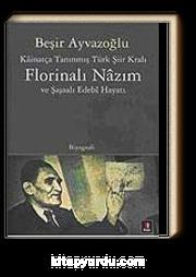 Kainatça Tanınmış Türk Şiir Kralı & Florinalı Nazım ve Şaşalı Edebi Hayatı