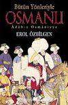 Bütün Yönleriyle Osmanlı