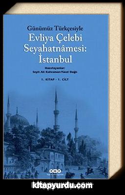 Evliya Çelebi Seyahatnamesi:İstanbul 1. Cilt (Kutulu 2 Kitap) (Günümüz Türkçesiyle)