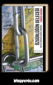 Özgürlüğün Geleceği / Yurtta ve Dünyada İlliberal Demokrasi