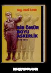Bir Ömür Boyu Askerlik 1919-1972