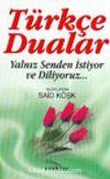 Türkçe Dualar Yalnız Senden İstiyor ve Diliyoruz...
