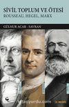 Sivil Toplum ve Ötesi & Rousseau-Hegel-Marx