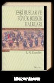 Eski Ruslar ve Büyük Bozkır Halkları 1. Cilt