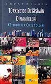 Türkiye'de Değişimin Dinamikleri / Köylülükten Çıkış Yolları
