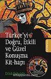 Türkçe'yi Doğru, Etkili ve Güzel Konuşma Kit-Hapı & Konuş ki, Seni Görebileyim!