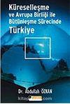 Küreselleşme ve Avrupa Birliği İle Bütünleşme Sürecinde Türkiye