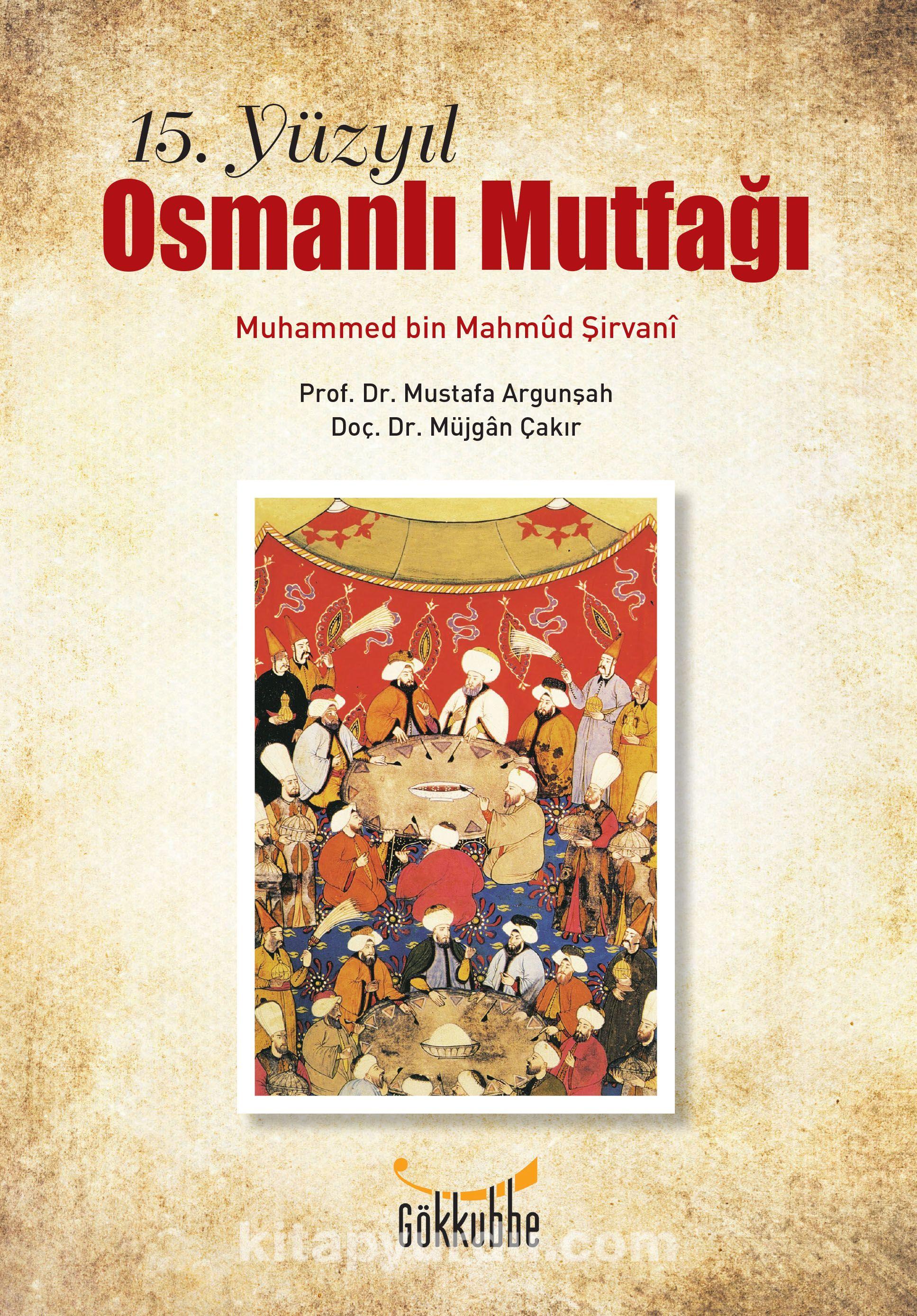 15. Yüzyıl Osmanlı Mutfağı - Muhammed bin Mahmud Şirvani | kitapyurdu.com
