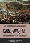 Türk Tarihinin Yönünü Değiştiren Savaşlar 1 Kara Savaşları & Hun İmparatorluğu'ndan Osmanlı İmparatorluğu'na