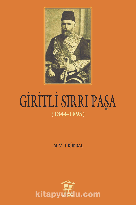 Giritli Sırrı Paşa (1844-1895) - Ahmet Köksal pdf epub