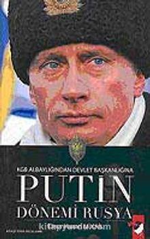 KGB Albaylığından Devlet Başkanlığına Putin Dönemi