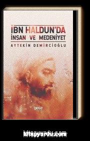 İbn Haldun'da İnsan ve Medeniyet
