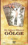 Gölge & Bir Ankara Hikayesi