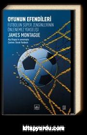 Oyunun Efendileri & Futbolun Süper Zenginlerinin Önlenemez Yükselişi