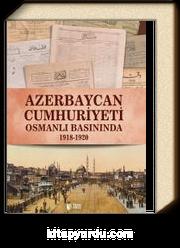 Azerbaycan Cumhuriyeti Osmanlı Basınında (1918-1920)