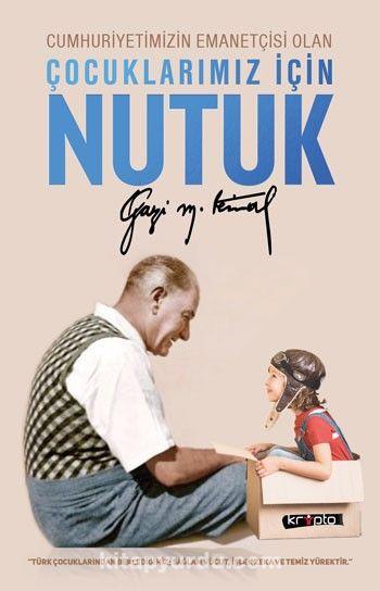 Çocuklarımız İçin Nutuk - Mustafa Kemal Atatürk pdf epub