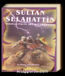 Sultan Selahattin & Doğunun Hükümdarı