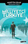 Her Şey Milliyetçi Türkiye İçin