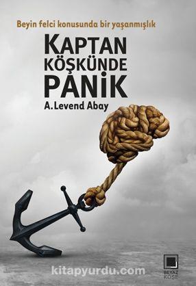 Kaptan Köşkünde Panik - A. Levend Abay pdf epub
