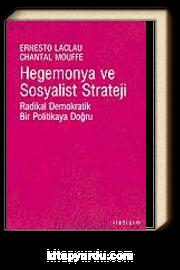 Hegemonya ve Sosyalist Strateji & Radikal Demokratik Bir Politikaya Doğru