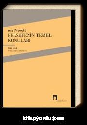 en-Necat & Felsefenin Temel Konuları