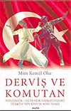 Derviş ve Komutan: Özgürlük - Güvenlik Sarkacındaki Türkiye'nin Kimlik Sorunsalı