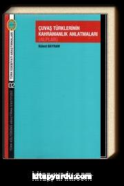 Çuvaş Türklerinin Kahramanlık Anlatmaları (Alplar)