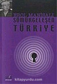 Sömürgeleşen Türkiye - Prof. Dr. Erol Manisalı pdf epub