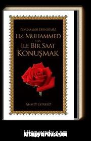 Peygamber Efendimiz Hz. Muhammed  (s.a.v) ile Bir Saat Konuşmak