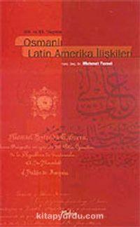 XIX. Ve XX. Yüzyılda Osmanlı Latin Amerika İlişkileri - Doç. Dr. Mehmet Temel pdf epub