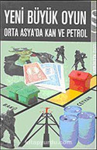 Yeni Büyük Oyun: Orta Asya'da Kan ve Petrol - Lutz Kleveman pdf epub