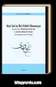 Kur'an'ın İki Fıkhi Okunuşu & Tahavi'nin Ahkamü'l-Kur'an ve Şerhu Meani'l-Asar'ı Karşılaştırmalı Örneği