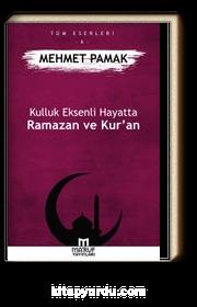 Kulluk Eksenli Hayatta Ramazan ve Kur'an