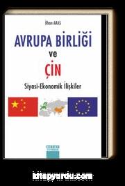 Avrupa Birliği ve Çin Siyasi Ekonomik İlişkiler
