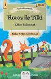 Horoz ile Tilki - Aklını Kullanmak / En Güzel Dünya Masalları