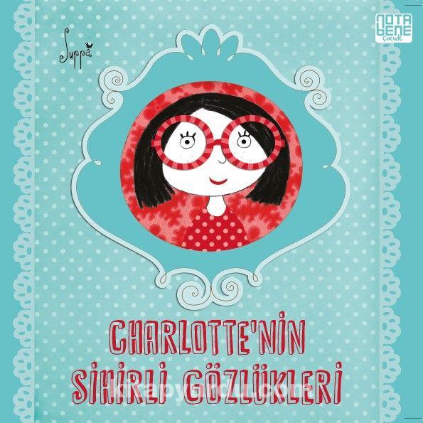 Charlotte'nin Sihirli Gözlükleri - Suppa pdf epub