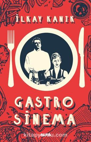 Gastro Sinema - İlkay Kanık pdf epub