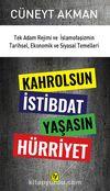 Kahrolsun İstibdat Yaşasın Hürriyet & Tek Adam Rejimi ve İslamofaşizmin Tarihsel, Ekonomik ve Siyasal Temelleri