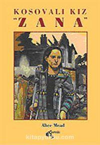 Kosovalı Kız Zana - Alice Mead pdf epub