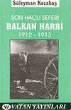 Son Haçlı Seferi Balkan Harbi 1912-1913 7-G-13