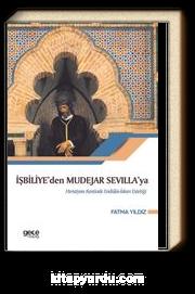 İşbiliye'den Mudejar Sevilla'ya Hıristiyan Kentinde Endülüs İslam Estetiği