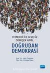 Teknoloji ile Gerçeğe Dönüşen Hayal: Doğrudan Demokrasi