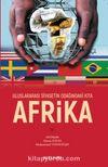 Uluslararası Siyasetin Odağındaki Kıta Afrika