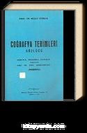 Coğrafya Terimleri Sözlüğü: Almanca, Fransızca, İngilizce Karşılıkları Eski ve Yeni Şekilleriyle (İndeks' li)
