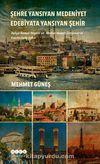 Şehre Yansıyan Medeniyet Edebiyata Yansıyan Şehir