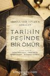 Tarihin Peşinde Bir Ömür & Abdülkadir Özcan'a Armağan